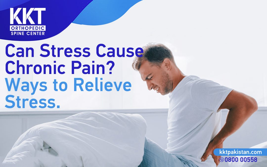 Can stress cause chronic pain? Ways to relieve stress